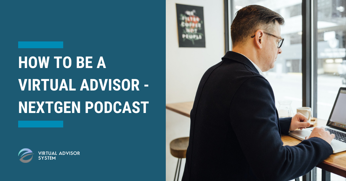 being a virtual advisor nextgen podcast