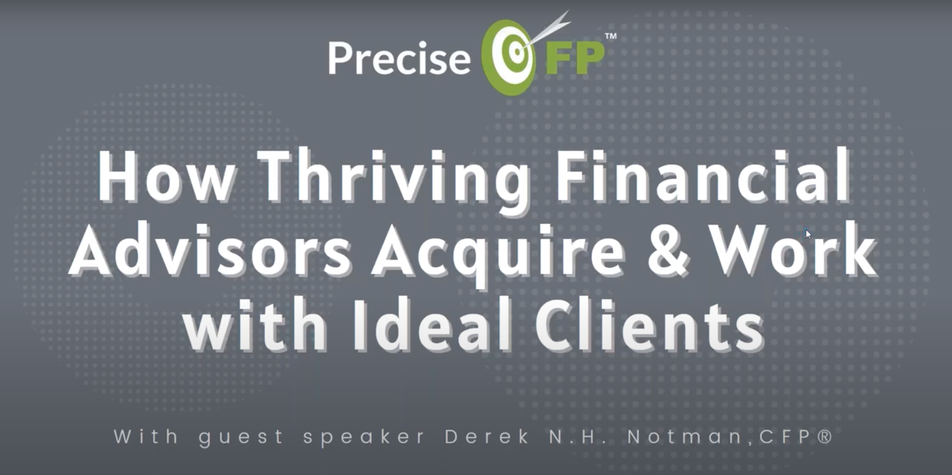 How Thriving Financial Advisors Acquire & Work with Ideal Clients – Webinar Replay