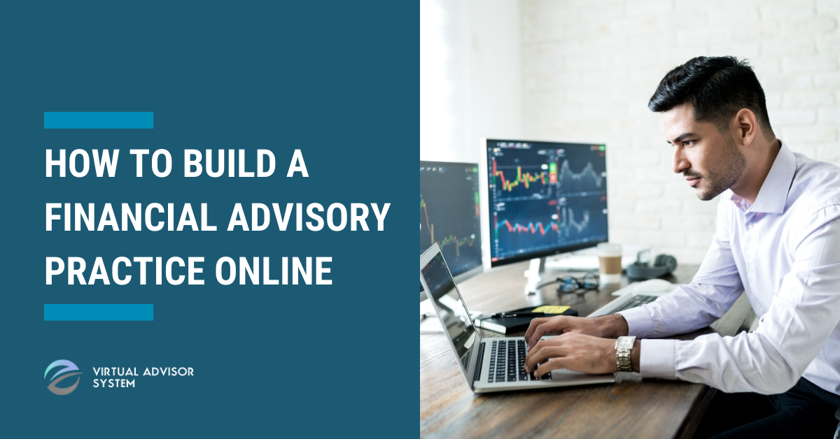How To Build A Financial Advisory Practice Online
